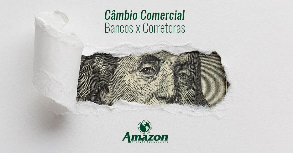 Câmbio comercial e a diferença entre bancos e corretoras